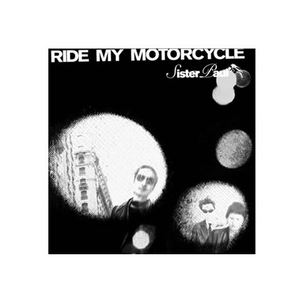 RIDE MY MOTORCYCLE/Sister Paul (シスターポール)【CD】