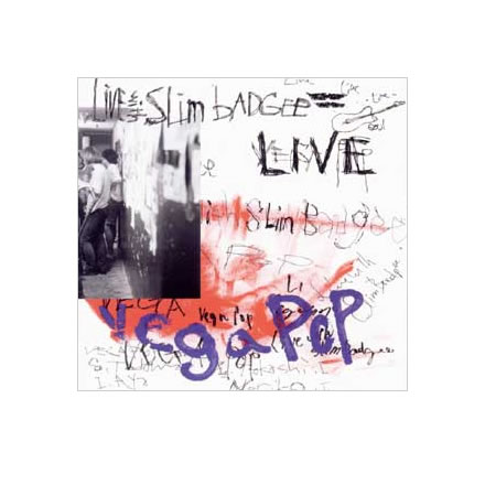 LIVE WITH SLIM BADGEE/vegapop (ヴェガ ポップ)【CD】